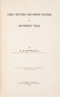 Books:Americana & American History, A. J. Sowell. Early Settlers and Indian Fighters of SouthwestTexas. Austin: Ben C. Jones & Co., Printers, 1900....