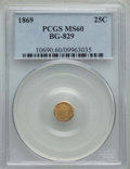 California Fractional Gold , 1869 25C Liberty Round 25 Cents, BG-829, Low R.5, MS60 PCGS. PCGSPopulation: (3/23). NGC Census: (0/131). ...