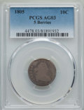 Early Dimes: , 1805 10C 5 Berries AG3 PCGS. PCGS Population: (13/49). ...