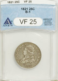 Bust Quarters: , 1821 25C VF25 ANACS. B-1. NGC Census: (4/146). PCGS Population (9/114). Mintage: 216,851. Numismedia Wsl. Price for NGC/PCG...