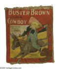 """Platinum Age (1897-1937):Miscellaneous, Buster Brown Muslin Series: """"Buster Brown Plays Cowboy"""" (SaalfieldPublishing Co., 1907) Condition: GD. """"Rare"""" is Overstreet..."""