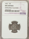 Bust Dimes: , 1832 10C -- Improperly Cleaned -- NGC Details. Unc. NGC Census:(0/153). PCGS Population: (6/121). CDN: $750 Whsle. Bid for...