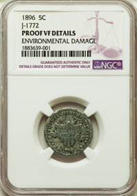 1896 5C Five Cents, Judd-1772, Pollock-1989, High R.6, -- Environmental Damage -- NGC Details. Proof VF. NGC Census: (0/...