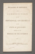 Books:Pamphlets & Tracts, DECLARATION OF INDEPENDENCE AND CONSTITUTION OF THE PROVISIONAL GOVERNMENT OF THE STATE OF KENTUCKY; TOGETHER WITH THE MESSA...
