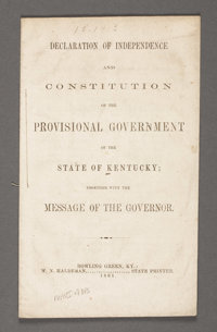 DECLARATION OF INDEPENDENCE AND CONSTITUTION OF THE PROVISIONAL GOVERNMENT OF THE STATE OF KENTUCKY; TOGETHER WITH THE M...