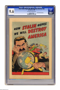 How Stalin Hopes We Will Destroy America #nn (Joe Lowe Co., 1951) CGC NM+ 9.6 Off-white to white pages. A mass murderer...