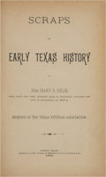 Books:Americana & American History, Mrs. Mary S. Helm. Scraps of Early Texas History. Austin:Printed for the author at the Office of B. R. Warner &...