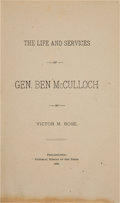 Books:Americana & American History, Victor M. Rose. The Life and Services of Gen. Ben McCulloch.Philadelphia: Pictorial Bureau of the Press, 1888....