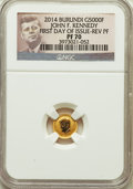 Burundi, 2014 G5000 Fr Republic of Burundi, Reverse Proof John F. Kennedy, First Day of Issue PR70 NGC. .5 Grams....