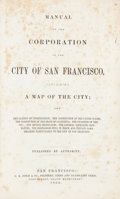 Books:Americana & American History, [California]. Manual of the Corporation of the City of SanFrancisco... San Francisco: 1852. First edition....