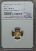 California Fractional Gold , 1853 $1 Liberty Octagonal 1 Dollar, BG-531, R.4, -- ImproperlyCleaned -- NGC Details. UNC. NGC Census: (0/10). PCGS Popula...