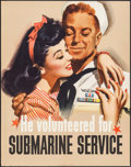 "Movie Posters:War, World War II Propaganda (U.S. Government Printing Office, 1944). Recruiting Poster (22"" X 28"") ""He Volunteered for Submarine..."