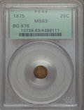 California Fractional Gold : , 1875 25C Indian Round 25 Cents, BG-878, R.3, MS63 PCGS. PCGSPopulation: (63/67). NGC Census: (6/9). ...