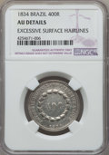 Brazil, Brazil: Pedro II 400 Reis 1834 AU Details (Excessive SurfaceHairlines) NGC,...