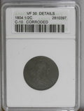 1804 1/2 C Plain 4, No Stems Brown--Corroded--ANACS. VF30 Details. C-10. NGC Census: (51/517). PCGS Population (32/413)...