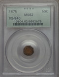 California Fractional Gold : , 1875 50C Indian Octagonal 50 Cents, BG-946, R.4, MS62 PCGS. PCGSPopulation: (27/44). NGC Census: (7/2). ...