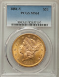 Liberty Double Eagles, 1881-S $20 MS61 PCGS....