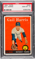 Baseball Cards:Singles (1950-1959), 1958 Topps Gail Harris #309 PSA Gem Mint 10 - Pop One, The UltimatePSA Example!...