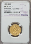 1852-C $5 -- Improperly Cleaned -- NGC Details. AU. Variety 2....(PCGS# 8251)