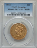 Liberty Eagles, 1862 $10 -- Altered Surfaces -- PCGS Genuine. AU Details....