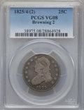 Bust Quarters, 1825/4/(2) 25C B-2, R.2, VG8 PCGS. PCGS Population: (26/188). NGC Census: (2/106). CDN: $150 Whsle. Bid for problem-free NG...