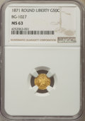 California Fractional Gold , 1871 50C Liberty Round 50 Cents, BG-1027, R.3, MS63 NGC. NGCCensus: (4/0). PCGS Population: (14/3). ...