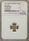 California Fractional Gold , 1871 50C Liberty Round 50 Cents, BG-1045, R.5, -- Damaged -- NGCDetails. XF. NGC Census: (0/6). PCGS Population: (0/45)....