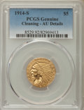 Indian Half Eagles: , 1914-S $5 -- Cleaning -- PCGS Genuine. AU Details. NGC Census:(37/1397). PCGS Population: (54/897). CDN: $435 Whsle. Bid f...