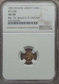 California Fractional Gold , 1853 50C Liberty Round 50 Cents, BG-428, R.3, AU58 NGC. Ex: Dr.James. G. K. McClure. NGC Census: (18/63). PCGS Population:...