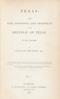 Books:Americana & American History, William Kennedy. Texas: The Rise, Progress, and Prospectsof the Republic of Texas. In Two Volumes. Vol. I[-II]....(Total: 2 Items)