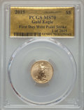 Modern Bullion Coins, 2015 $5 Tenth-Ounce Gold Eagle, First Day West Point Mint, MS70 PCGS. 1 of 2015. PCGS Population: (1046). NGC Census: (0)....