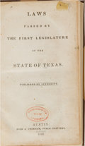 Books:Americana & American History, [Early Texas State Laws]. Laws Passed by the First Legislatureof the State of Texas. Austin: Ford & Cronican, P...