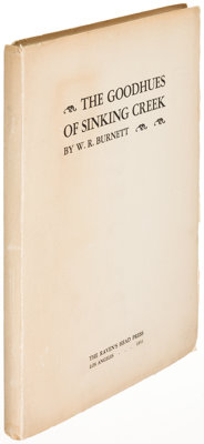 W. R. Burnett. The Goodhues of Sinking Creek. Los Angeles: 1931. First edition, limited to fift