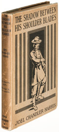 Books:Fiction, Joel Chandler Harris. The Shadow Between HisShoulder-Blades. Boston: [1909]. First edition....