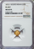 California Fractional Gold , 1872/1 25C Indian Round 25 Cents, BG-869, Low R.4, MS65 ProoflikeNGC. NGC Census: (5/4). ...