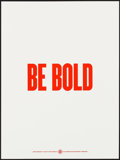 """Movie Posters:Miscellaneous, Facebook Motivational Poster (Facebook, 2010s). Screen Print Poster (18"""" X 24"""") """"Be Bold."""" Miscellaneous.. ..."""