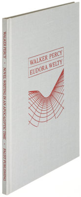Walker Percy. Novel Writing in an Apocalyptic Time... New Orleans: 1986. First edition, limited