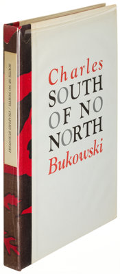 Charles Bukowski. South of No North. Santa Barbara: 1973. First edition, limited, signed