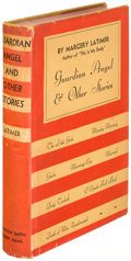 Books:Literature 1900-up, Margery Latimer. Guardian Angel. And Other Stories.New York: 1932. First edition....