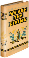 Books:Literature 1900-up, Erskine Caldwell. We Are the Living. New York: [1933]. Firstedition, signed.. ...