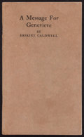 Books:Literature 1900-up, Erskine Caldwell. A Message for Genevieve. Mount Vernon:1933. First edition, limited to 100 copies, signed by Caldw...