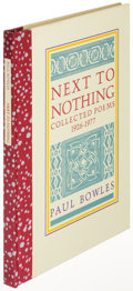 Books:Literature 1900-up, Paul Bowles. Next to Nothing: Collected Poems 1926-1977.Santa Barbara: 1981. First edition, limited, signed....