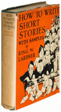 Books:Literature 1900-up, Ring W. Lardner. How to Write Short Stories. New York: 1924.First edition....