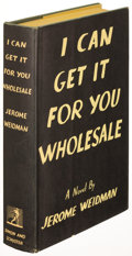 Books:Literature 1900-up, Jerome Weidman. I Can Get it for Your Wholesale. New York:1937. First edition, inscribed....