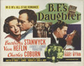 """B.F.'s Daughter (MGM, 1948). Half Sheet (22"""" X 28""""). Barbara Stanwyck is the only daughter of a wealthy busine..."""