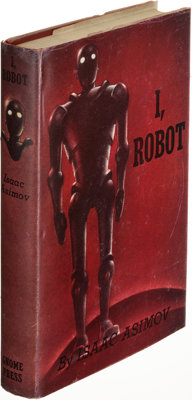 Isaac Asimov. I, Robot. New York: Gnome Press [1950]. First edition, inscribed by the author
