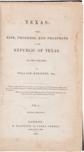 Books:Americana & American History, William Kennedy. Texas: The Rise, Progress, and Prospects of theRepublic of Texas. In Two Volumes. London: R. H...