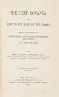 Books:Americana & American History, Gen. James S. Brisbin. The Beef Bonanza. Or, How to GetRich on the Plains. Philadelphia: 1881. First edition....