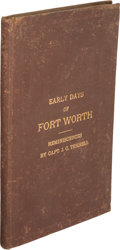 Books:Americana & American History, Capt. J. C. Terrell. Reminiscences of the Early Days of FortWorth. Fort Worth: Texas Printing Company, 1906....