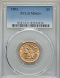 Liberty Half Eagles: , 1893 $5 MS63+ PCGS. PCGS Population: (876/305 and 15/16+). NGC Census: (2149/714 and 20/24+). CDN: $450 Whsle. Bid for prob...